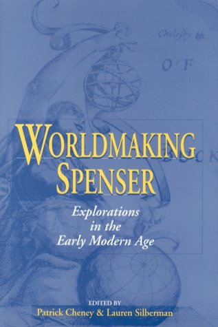 9780813121260: Worldmaking Spenser: Explorations in the Early Modern Age (Studies in the English Renaissance)