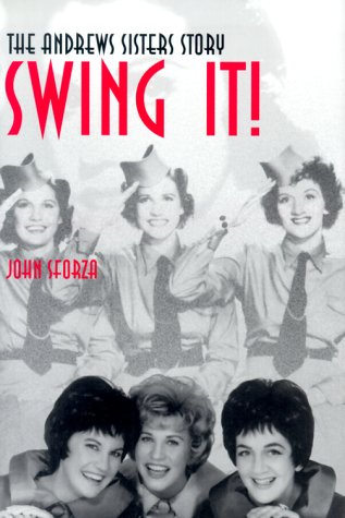 Swing It!: The Andrews Sisters Story