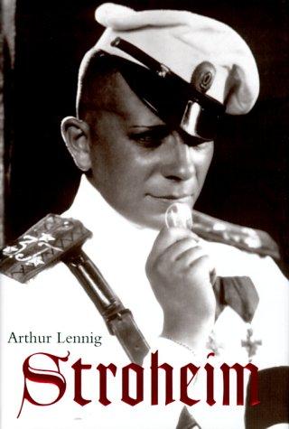 Stroheim (Hardback): Arthur Lennig
