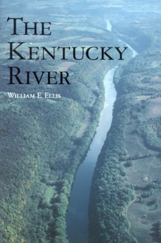 9780813121529: The Kentucky River (The Ohio River Valley Series)