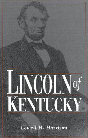 9780813121567: Lincoln of Kentucky