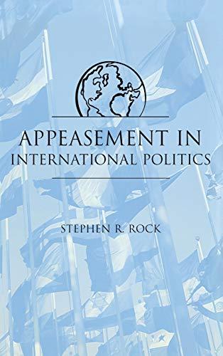 Appeasement in International Politics: Rock, Stephen R.