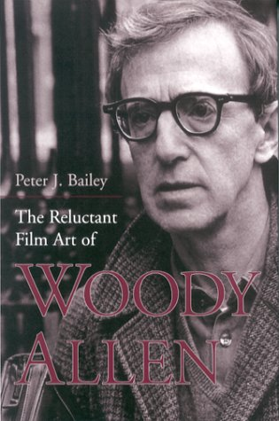 9780813121673: The Reluctant Film Art of Woody Allen