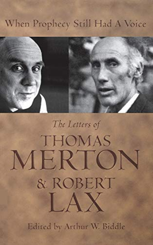 When Prophecy Still Had a Voice: The Letters of Thomas Merton and Robert Lax: Thomas Merton
