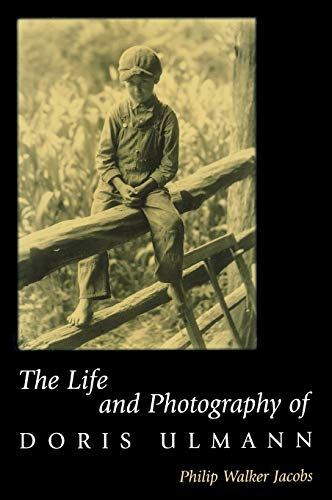 The Life and Photography of Doris Ulmann: Jacobs, Philip Walker