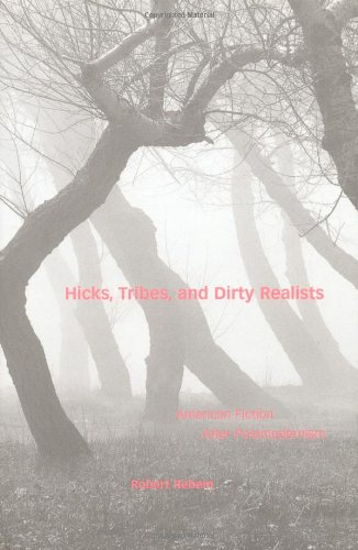 Hicks Tribes & Dirty Realists Tribes &: Robert Rebein