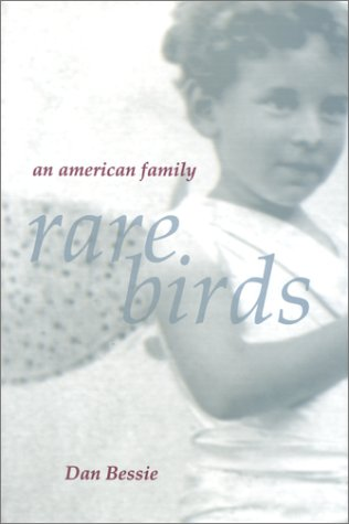 Rare Birds: An American Family (Signed): Bessie, Dan