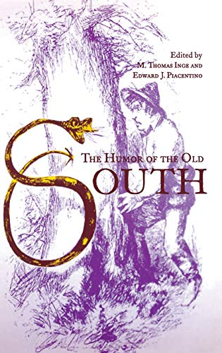 THE HUMOR OF THE OLD SOUTH.: Inge, M. Thomas
