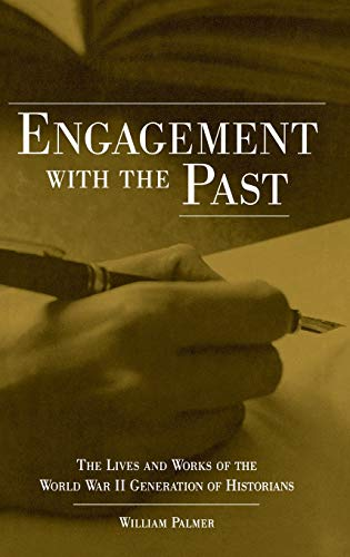 9780813122069: Engagement with the Past: The Lives and Works of the World War II Generation of Historians