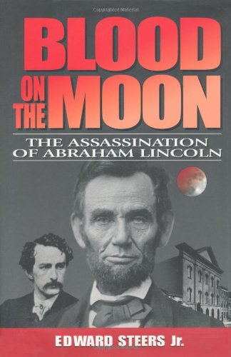 BLOOD ON THE MOON; THE ASSASSINATION OF ABRAHAM LINCOLN.