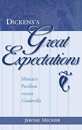 Dickens's Great Expectations: Misnar's Pavilion Versus Cinderella - FIRST EDITION -: ...