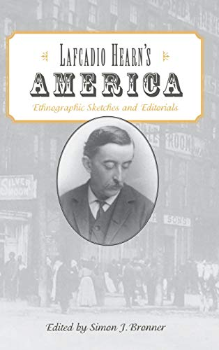 9780813122298: Lafcadio Hearn's America: Ethnographic Sketches and Editorials