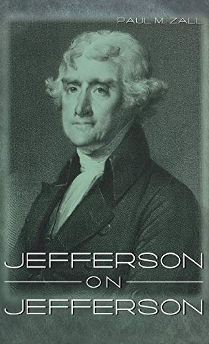 9780813122359: Jefferson on Jefferson
