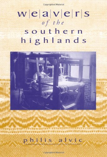 Weavers of the Southern Highlands: Alvic, Philis