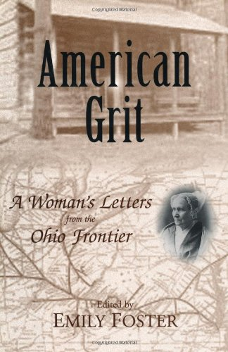American Grit: A Woman s Letters from the Ohio Frontier (Hardback): Anna Briggs Bentley
