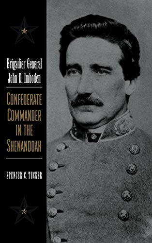 9780813122663: Brigadier General John D. Imboden: Confederate Commander in the Shenandoah