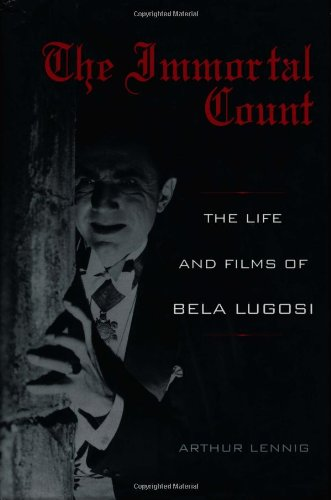 9780813122731: The Immortal Count: The Life and Films of Bela Lugosi