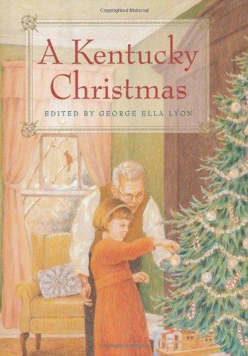 A Kentucky Christmas: George Ella Lyon - Editor