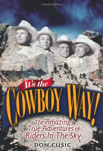 9780813122847: It's the Cowboy Way!: The Amazing True Adventures of Riders In The Sky