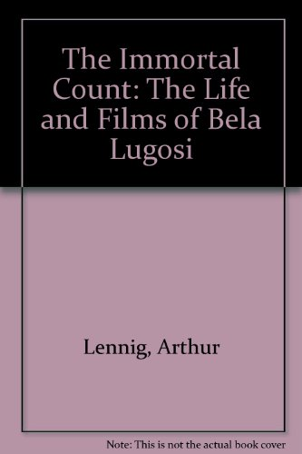 9780813123028: The Immortal Count: The Life and Films of Bela Lugosi