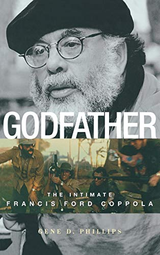 Godfather: The Intimate Francis Ford Coppola (Hardback): Gene D. Phillips