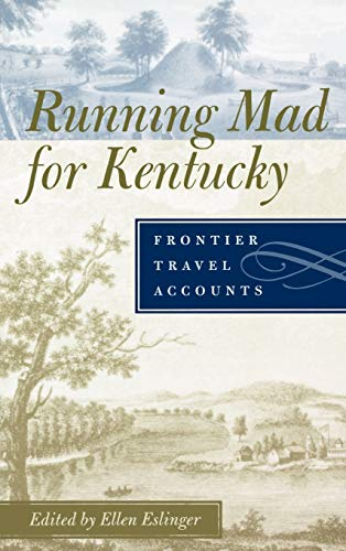 9780813123134: Running Mad for Kentucky: Frontier Travel Accounts