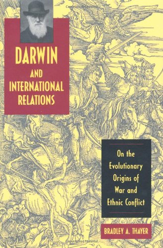 9780813123219: Darwin and International Relations: On the Evolutionary Origins of War and Ethnic Conflict