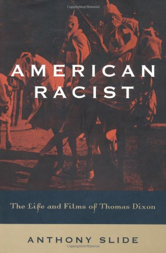 AMERICAN RACIST: THE LIFE AND FILMS OF THOMAS DIXON