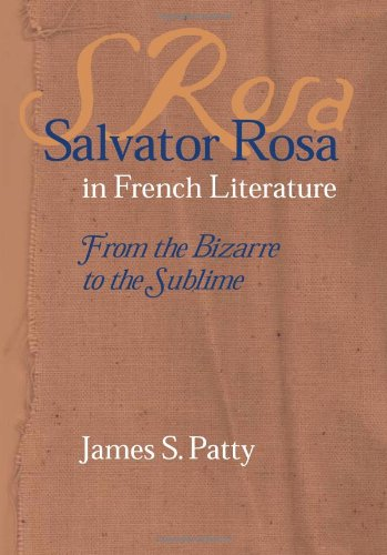 9780813123301: Salvator Rosa in French Literature: From the Bizarre to the Sublime (Studies In Romance Languages)