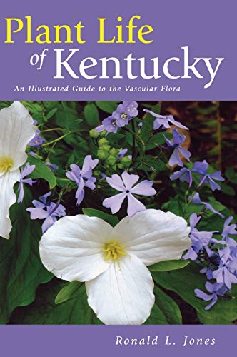 9780813123318: Plant Life of Kentucky: An Illustrated Guide to the Vascular Flora