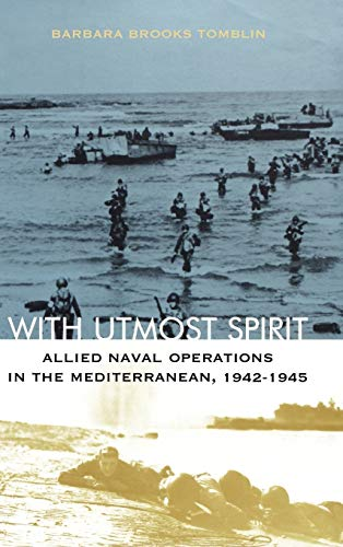 9780813123387: With Utmost Spirit: Allied Naval Operations in the Mediterranean, 1942-1945