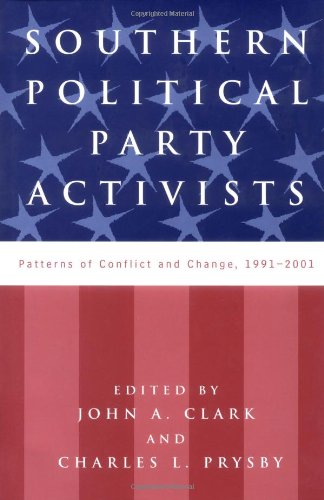 Southern Political Party Activists: Patterns of Conflict and Change,1991-2001 (Hardback)