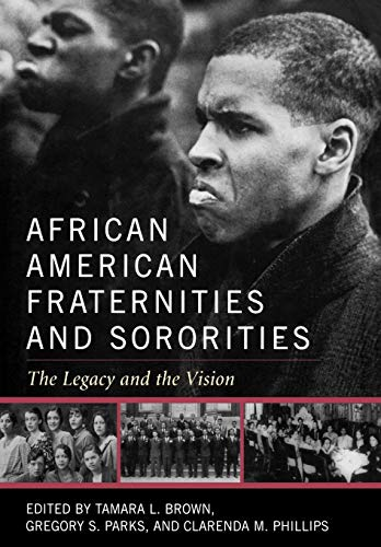 African American Fraternities and Sororities: The Legacy and the Vision: Gregory Parks