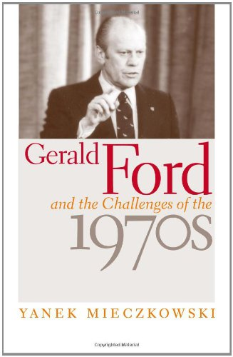9780813123493: Gerald Ford and the Challenges of the 1970s