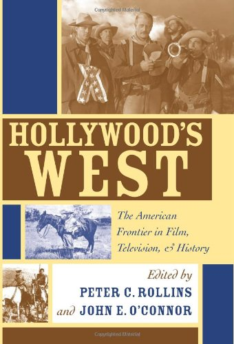 9780813123547: Hollywood's West: The American Frontier in Film, Television, and History