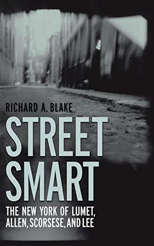 9780813123578: Street Smart: The New York Of Lumet, Allen, Scorsese, And Lee
