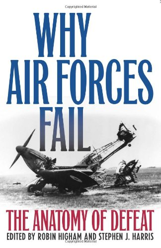 9780813123745: Why Air Forces Fail: The Anatomy of Defeat