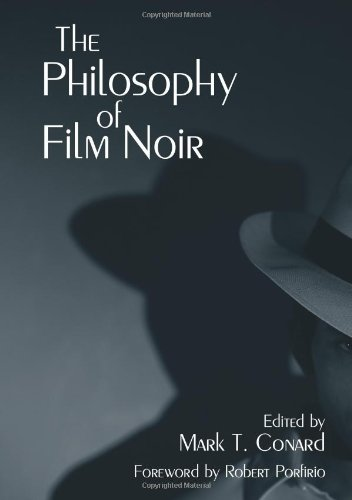The Philosophy of Film Noir (The Philosophy of Popular Culture)