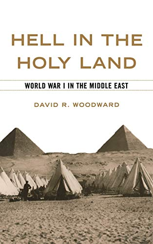 9780813123837: Hell in the Holy Land: World War 1 in the Middle East