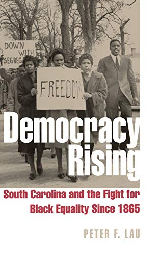 9780813123936: Democracy Rising: South Carolina and the Fight for Black Equality since 1865 (Civil Rights and Struggle)