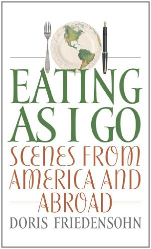 Eating as I Go: Scenes from America and Abroad (Hardback): Doris Friedensohn