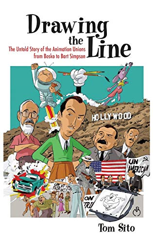 9780813124070: Drawing the Line: The Untold Story of the Animation Unions from Bosko to Bart Simpson