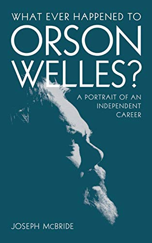 What Ever Happened to Orson Welles?: A Portrait of an Independent Career (Hardcover): Joseph ...