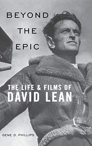 9780813124155: Beyond the Epic: The Life and Films of David Lean