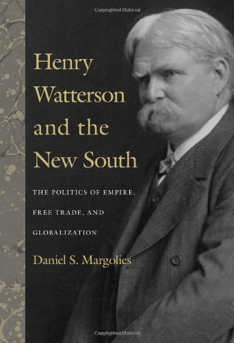 Henry Watterson and the New South: The Politics of Empire, Free Trade, and Globalization (Hardback)...