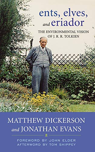 Ents, Elves, and Eriador : The Environmental Vision of J. R. R. Tolkien : (Culture of the Land S.):...