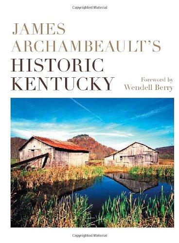 JAMES ARCHAMBEAULT'S HISTORIC KENTUCKY (AUTHOR SIGNED): Archambeault, James