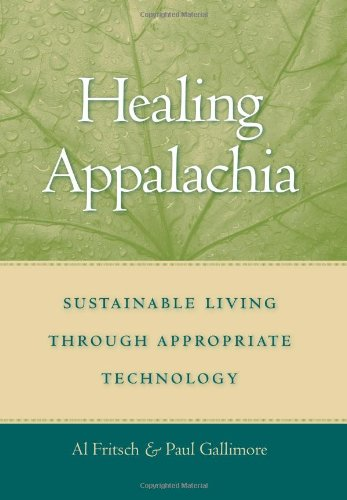 9780813124315: Healing Appalachia: Sustainable Living through Appropriate Technology