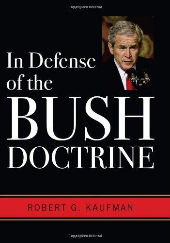 In Defense of the Bush Doctrine: Robert Gordon Kaufman