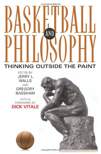 9780813124353: Basketball and Philosophy: Thinking Outside the Paint (Philosophy Of Popular Culture)